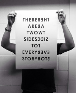 Two sides to every story.